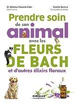 Prendre soin de son animal avec les fleurs de Bach et d'autres élixirs floraux de Gaëlle Bertruc