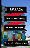 Malaga Write and Draw Travel Journal: Use This Small Travelers Journal for Writing,Drawings and Photos to Create a Lasting Travel Memory Keepsake (A5 ... Journal,Malaga Travel Book) (Volume 1)