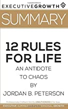 Summary: 12 Rules for Life - An Antidote to Chaos by Jordan B. Peterson