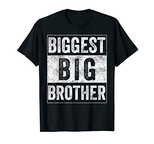 Biggest Brother Tee For Kids And Best Older Brother T-Shirt