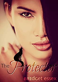 The Protector by [Bridget Essex]
