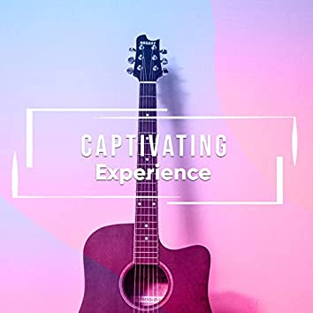 # Captivating Experience