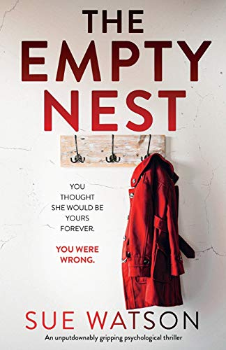 Compare Textbook Prices for The Empty Nest: An unputdownably gripping psychological thriller  ISBN 9781838880422 by Watson, Sue