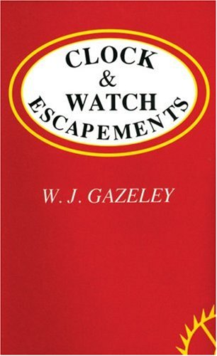 Compare Textbook Prices for Clock & Watch Escapements Revised ed. Edition ISBN 9780709047384 by Gazeley, W.J.