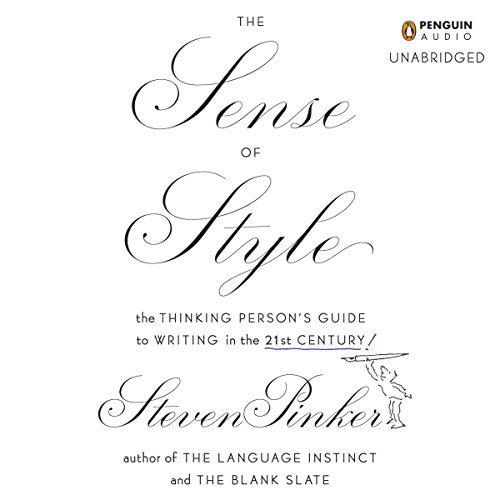 The Sense of Style     The Thinking Person's Guide to Writing in the 21st Century              Written by:                                                                                                                                 Steven Pinker                               Narrated by:                                                                                                                                 Arthur Morey                      Length: 12 hrs and 26 mins     5 ratings     Overall 4.8