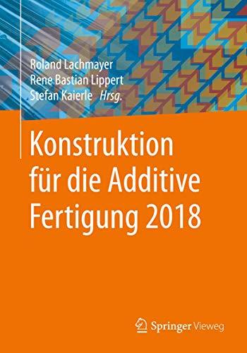 Konstruktion für die Additive Fertigung 2018