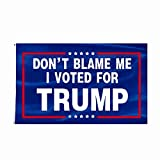 Don't Blame Me I Voted for Trump Flag - Trump 2024 Flag, Re-Elect Trump Flag 2024 with Brass Grommets Patriotic Outdoor Indoor Decoration Banner, 3x5 ft