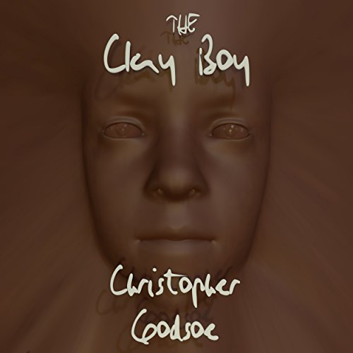 The Clay Boy: A Covinous Tale                   By:                                                                                                                                 Christopher Godsoe                               Narrated by:                                                                                                                                 Christopher Godsoe                      Length: 51 mins     Not rated yet     Overall 0.0