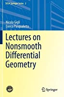 Lectures on Nonsmooth Differential Geometry (SISSA Springer Series, 2)