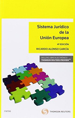 Sistema Jurídico De La Unaión Europea (4ª Ed.) (Sistemas de Derecho y Economía)