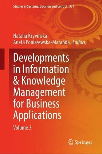 Developments in Information & Knowledge Management for Business Applications: Volume 3: 377 (Studies in Systems, Decision and Control)