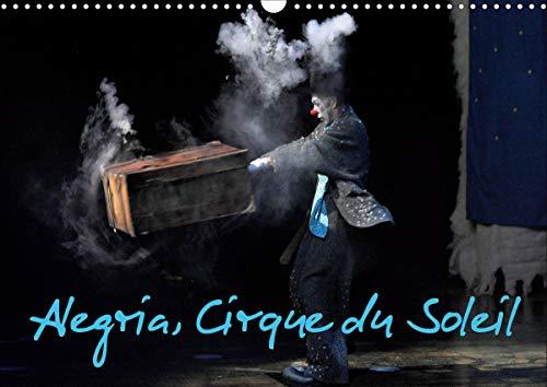 Alegria, Cirque du Soleil (Calendrier mural 2020 DIN A3 horizontal): Depuis avril 1994 à Montréal, Alegria a été vu par 10 000 spectateurs sur cinq ... mensuel, 14 Pages ) (Calvendo Art)