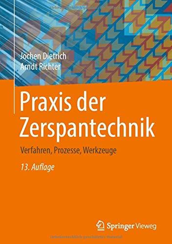 Praxis der Zerspantechnik: Verfahren, Prozesse, Werkzeuge