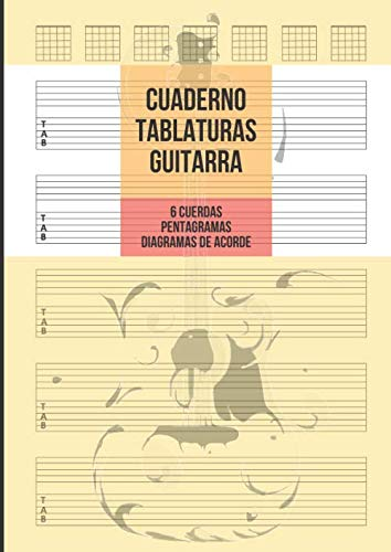 Cuaderno Tablatura Guitarra: Guitarra 6 Cuerdas, 5 Tablaturas con Pentagramas y 7 Diagramas de Acorde por Página, 100 Páginas A4