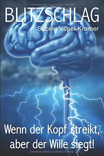 Blitzschlag: Wenn der Kopf streikt, aber der Wille siegt! (Glückbüchlein, Band 10819002)
