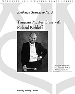 Timpani Master Class with Roland Kohloff: Beethoven Symphony No. 5 (Meredith Music Master Class)