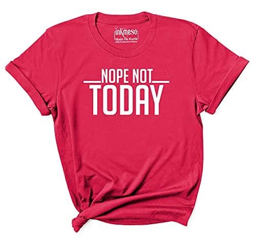 Inkmeso Cita De Mujer Top Nope Not Today Impresión Gráfica De tee Camiseta