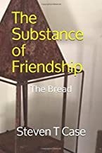 The Substance of Friendship: The Bread