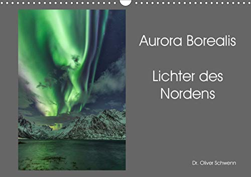 Aurora Borealis - Lichter des Nordens (Wandkalender 2021 DIN A3 quer)