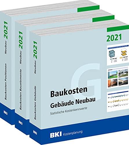 Baukosten Gebäude + Bauelemente + Positionen Neubau 2021: Statistische Kostenkennwerte Teil 1 + Teil 2 + Teil 3