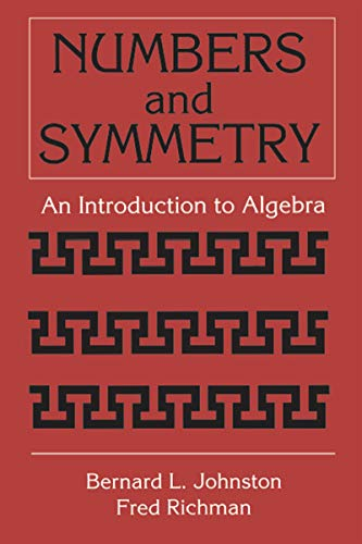 Numbers and Symmetry: An Introduction to Algebra