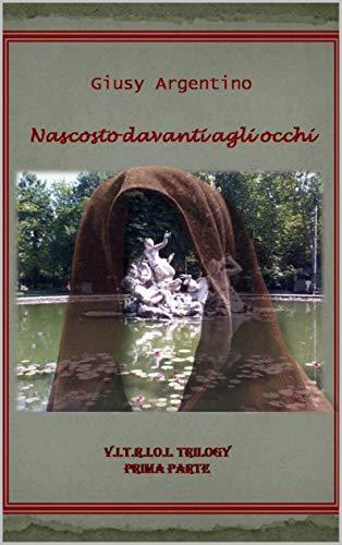 Nascosto davanti agli occhi (thriller storico) (Italian Edition)