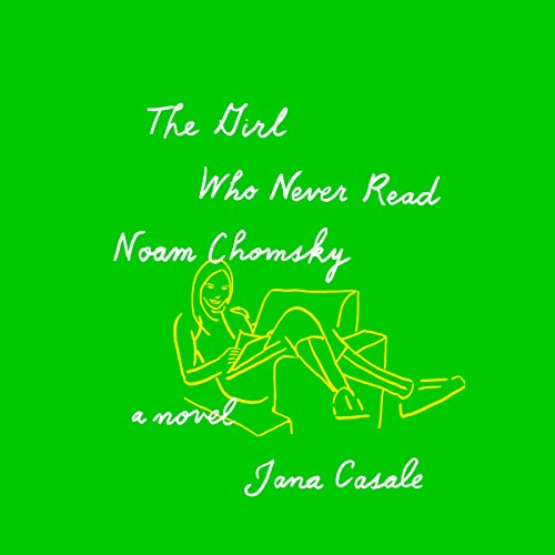The Girl Who Never Read Noam Chomsky audiobook cover art