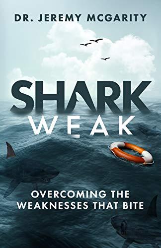 Shark Weak: Overcoming the Weaknesses That Bite