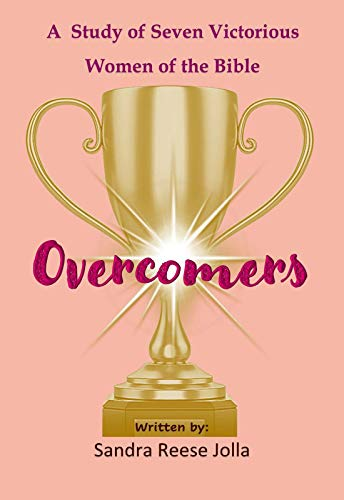 Overcomers : A Study of 7 Victorious Women in the Bible (English Edition)