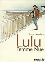 Lulu Femme Nue - L'intégrale d'Étienne Davodeau