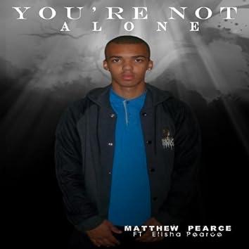 You're Not Alone (feat. Elisha Pearce)
