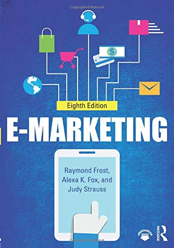 Compare Textbook Prices for E-marketing 8 Edition ISBN 9781138731370 by Frost, Raymond D.,Fox, Alexa,Strauss, Judy