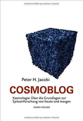 Cosmoblog: Kosmologie: Über die Grundlagen zur Spitzenforschung von heute und morgen