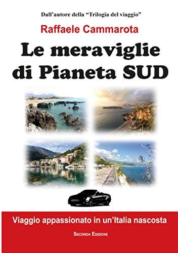 Le meraviglie di Pianeta Sud: Viaggio appassionato in un'Italia nascosta