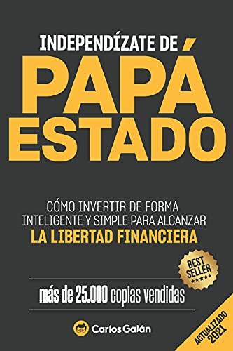 Independízate de Papá Estado: Empieza a invertir HOY y jubílate