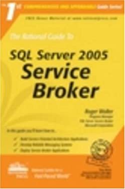 The Rational Guide to SQL Server 2005 Service Broker (Rational Guides)