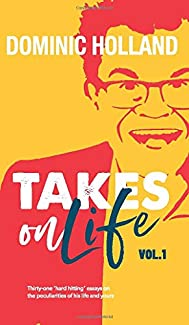 Dominic Holland - Takes On Life Vol. 1
