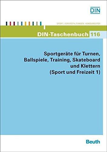 Sportgeräte für Turnen, Ballspiele, Training, Skateboard und Klettern: (Sport und Freizeit 1) Normen (DIN-Taschenbuch)