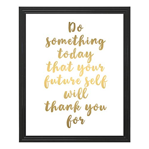 Eleville 8X10 Unframed Do Something Today That Your Future Self Will Thank You for Inspirational Quote Gold Foil Art Print wgn139