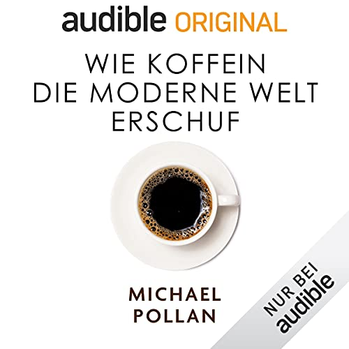 Wie Koffein die moderne Welt erschuf [Caffeine: How Caffeine Created the Modern World] cover art