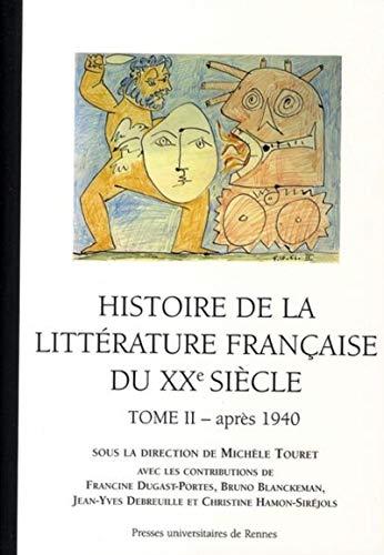 Histoire de la littérature française du XXe siècle: Tome 2, après 1940