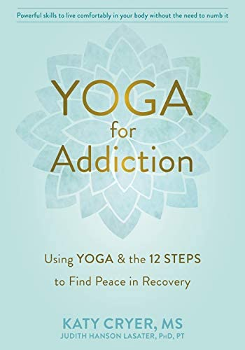 Yoga for Addiction Using Yoga and the Twelve Steps to Find Peace in Recovery product image