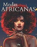 Modas africanas: Para adultos, adolescentes y niñas, para todos los que aman los vestidos de moda y la belleza de las mujeres negras afroamericanas. (Spanish Edition)