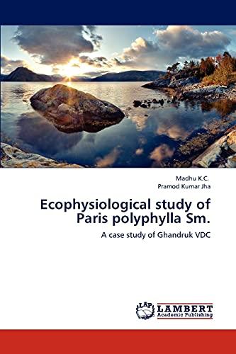 Ecophysiological study of Paris polyphylla Sm.: A case study of Ghandruk VDC