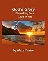God's Glory Piano Song Book Lead Sheets