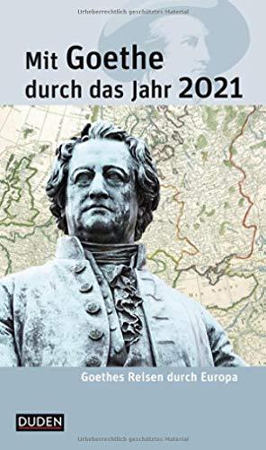 Mit Goethe durch das Jahr 2021: Goethes Reisen durch Europa