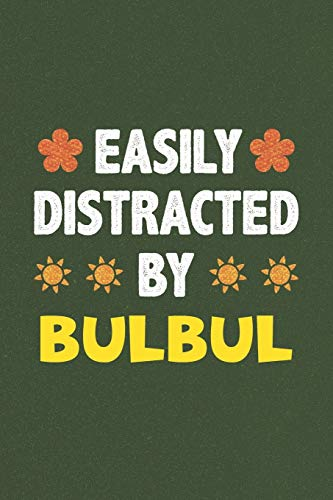 Easily Distracted By Bulbul: A Nice Gift Idea For Bulbul Lovers Funny Gifts Journal Lined Notebook 6x9 120 Pages