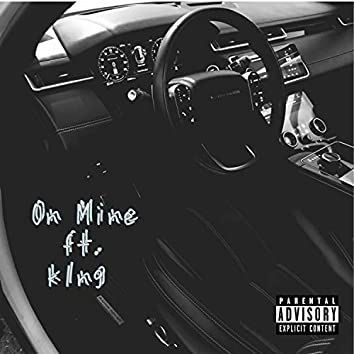 On Mine (feat. K1ng)