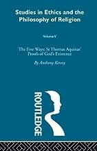 Five Ways: St Thomas Aquinas: Volume 5 by Anthony Kenny (2008-10-10)