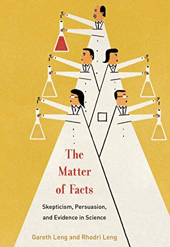 The Matter of Facts: Skepticism, Persuasion, and Evidence in Science (Mit Press)